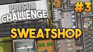 Prison Architect Challenge: SWEATSHOP ★ EVERYONE WORKS (#3) - Prison Architect User Challenge