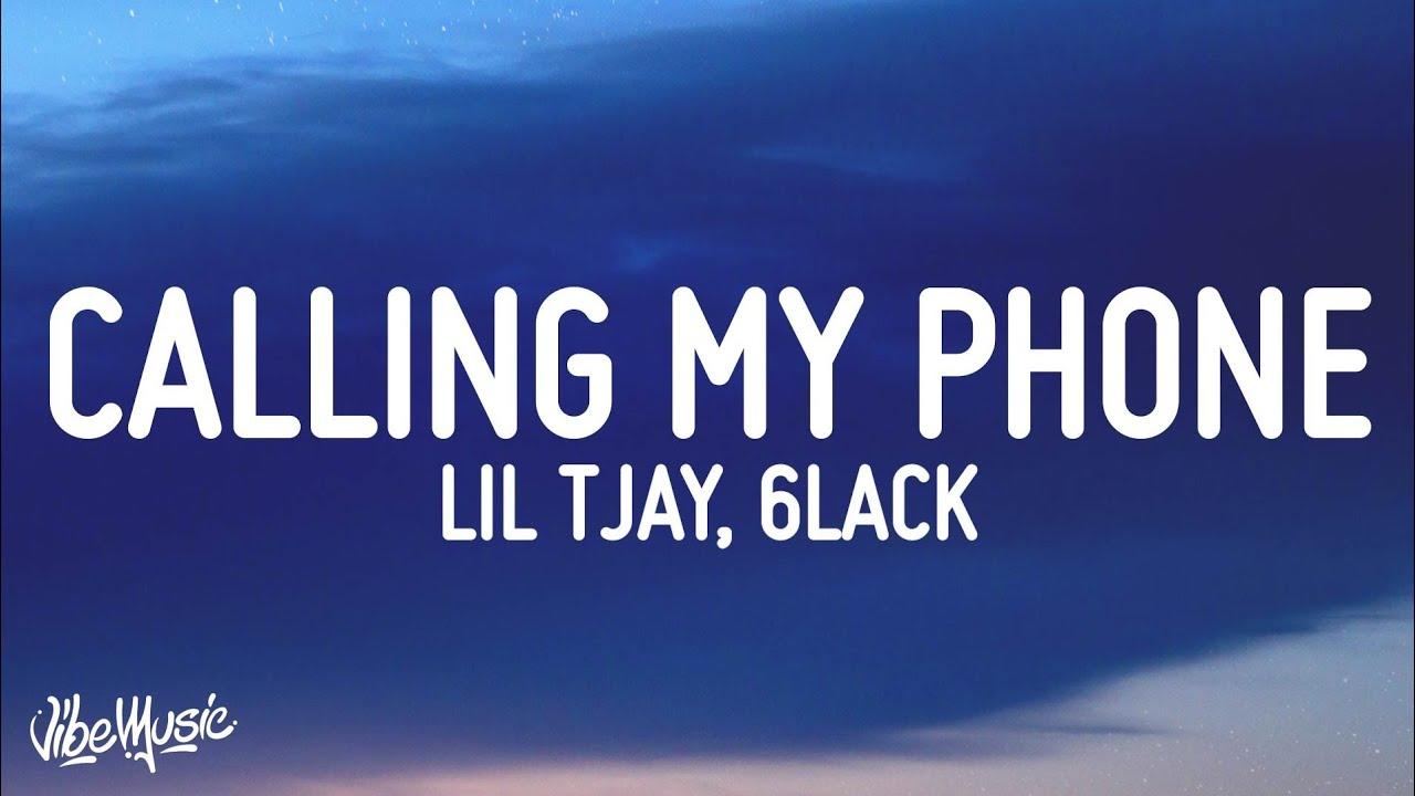 Lil Tjay - Calling My Phone (Lyrics) (feat. 6LACK)