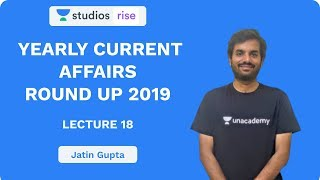 L18: Yearly Current Affairs Round Up | UPSC CSE/IAS 2020 | Jatin Gupta