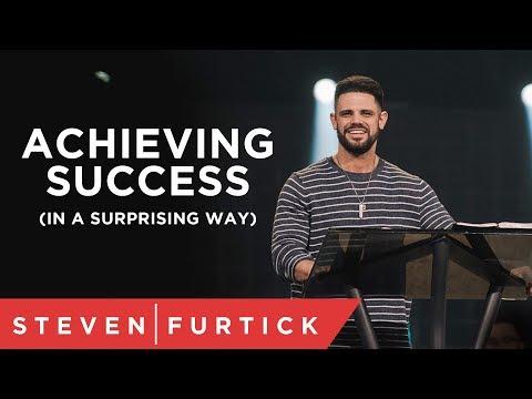 Achieving Success (In A Surprising Way) | Pastor Steven Furtick