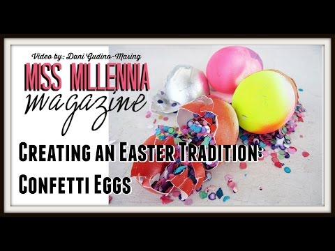 Creating an Easter Tradition: Confetti Eggs