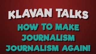How to Make Journalism Journalism Again!