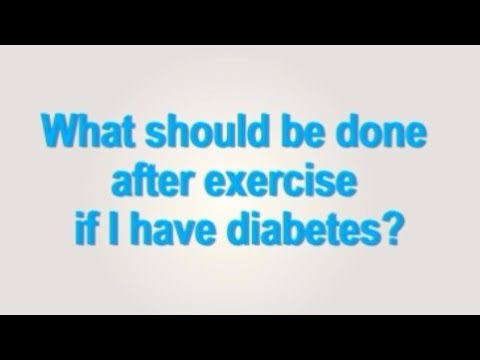Diabetes and Exercise: What should be done after exercise, if I'm a diabetic?
