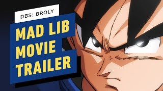 Dragon Ball Super Broly Cast Mad Lib the Movie's Plot