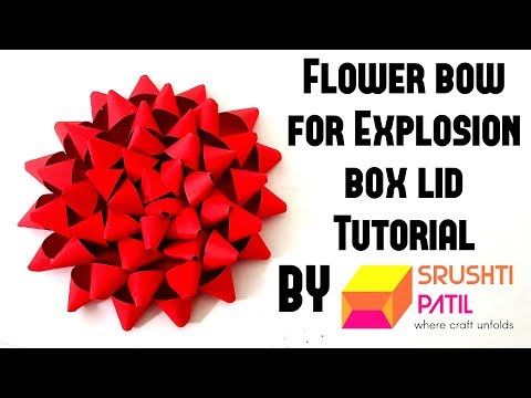 Flower Bow for Explosion Box lid Tutorial by Srushti Patil