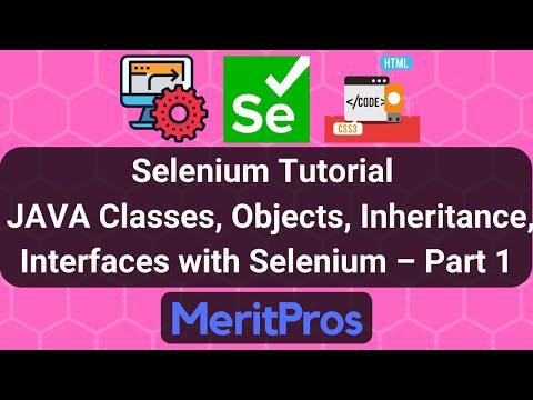 Selenium Tutorial – JAVA Classes, Objects, Inheritance, Interfaces with Selenium – Part 1