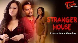 STRANGER HOUSE | A Short Film by Praveen Kumar Chowdary | #ShortFilms2017