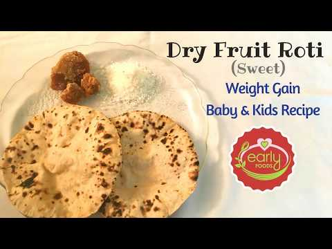 Dry Fruit Roti | Dry Fruit Chappati | Smart Weight Gain Foods - Early Foods