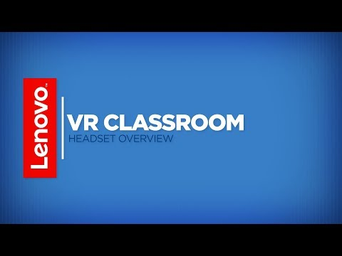 Lenovo VR Classroom: Headset Overview