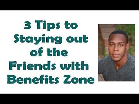 3 tips to stay out of the friends with benefits zone