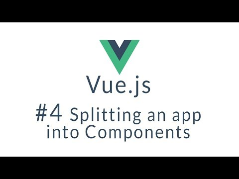 Vue Tutorial #4 - Break up your app into Vue Components