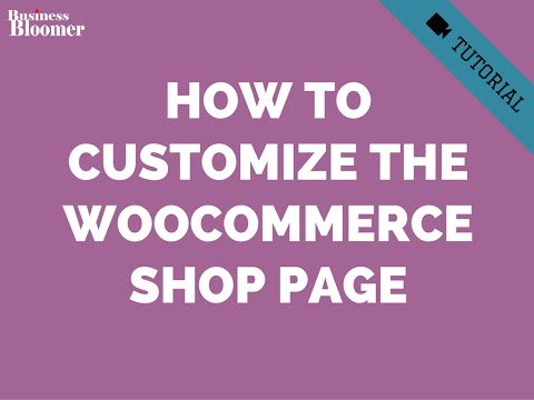 How to Customize the WooCommerce Shop Page via PHP (#CustomizeWoo Ep.5)