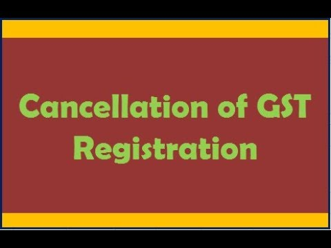 Cancellation / Surrender of GST Registration