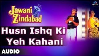 Jawani Zindabad : Husn Ishq Ki Yeh Kahani Full Audio Song | Aamir Khan, Farah Khan |