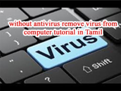 without antivirus remove virus from computer tutorial in Tamil