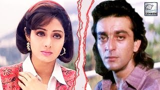 When Sridevi Got UPSET With Sanjay Dutt