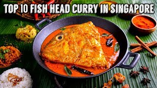 Top 10 Fish Head Curry in Singapore