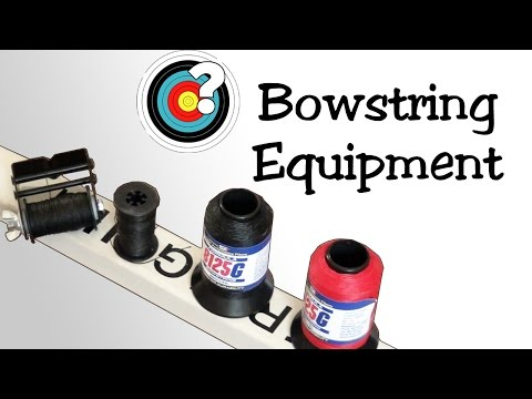 Archery | Making Bowstrings - Equipment