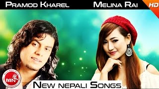 New Nepali Songs | Video Jukebox | Ft.Melina Rai, Pramod Kharel
