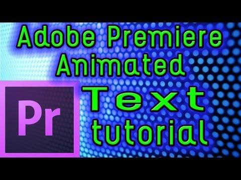 Adobe Premiere Pro CS6 - How to animate text
