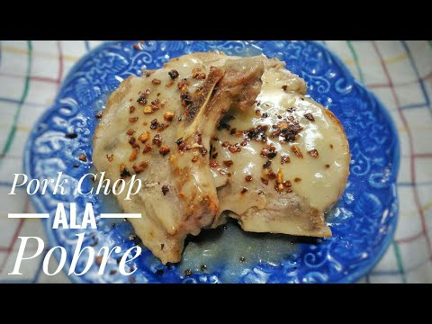 Pork Chop ala Pobre | Filipino Recipe | Food Bae