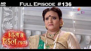 Dil Se Dil Tak - 10th August 2017 - दिल से दिल तक - Full Episode