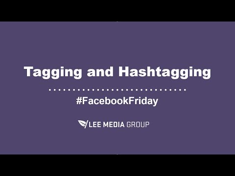 How to Use Tags and Hashtags on Facebook for Business
