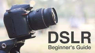 How to Use a DSLR Camera? A Beginner