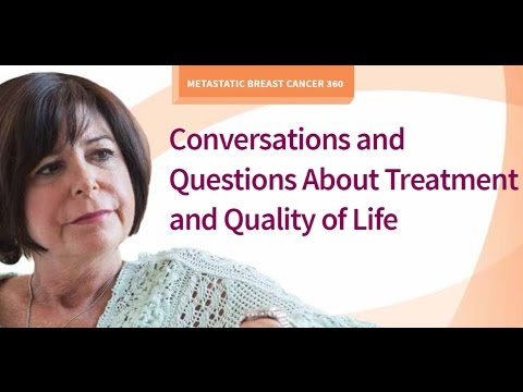 Metastatic Breast Cancer 360: Conversations and Questions About Treatment and Quality of Life
