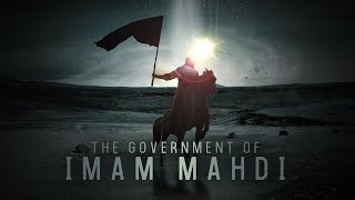 The Government of Imam Mahdi (atf) | Full Documentary
