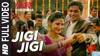 "Jigi Jigi Full Video Song l ""Lipstick Under My Burkha"" | ""Songs 2017 "" | T-Series"