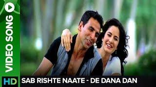 Rishte Naate (Full Video song) | De Dana Dan | Akshay Kumar & Katrina Kaif