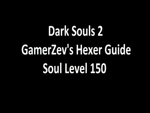 Dark Souls 2 Hexer Build Guide - SL 150 - PvE