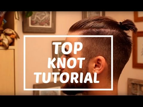 Man Bun - Top Knot Tutorial | Zayn Malik Man Bun | Man Bun Hairstyle