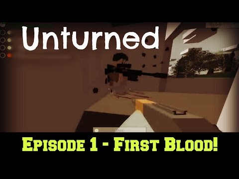 Let's Play: Unturned - Episode 1 - FIRST BLOOD!