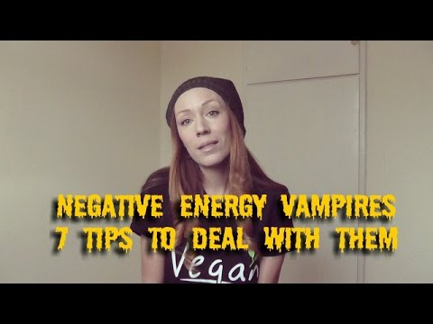 HOW TO DEAL WITH ENERGY VAMPIRES 7 - TIPS