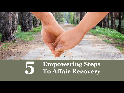 5 Powerful Steps to Affair Recovery
