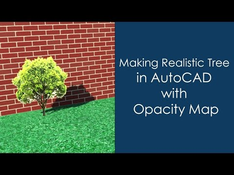 Making realistic Tree in AutoCAD with Opacity Map