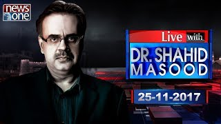 Live with Dr Shahid Masood | 25 November 2017 | Faizabad Dharna | Shahid Khaqan Abbasi | Army |