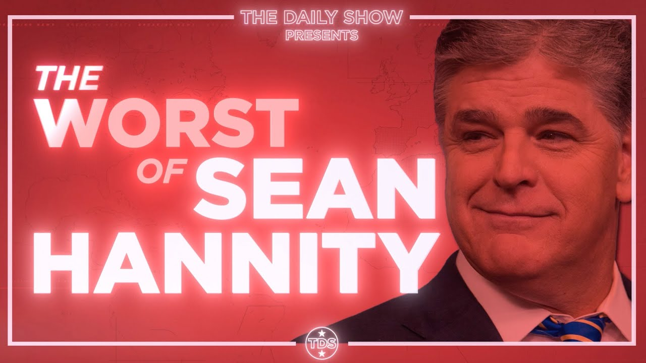 The Worst of Sean Hannity | The Daily Show