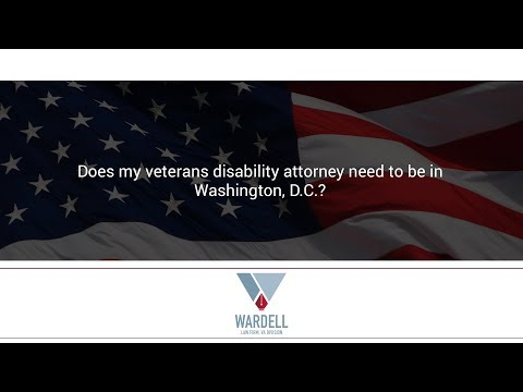 Does my veterans disability attorney need to be in Washington, D.C.?