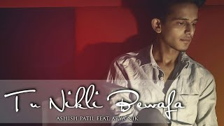 Tu Nikli Bewafa(Official Video)    Ashish Patil Feat.Arya Nik    New Song 2k16