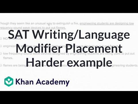 Writing: Modifier placement — Harder example | Writing & Language | SAT | Khan Academy