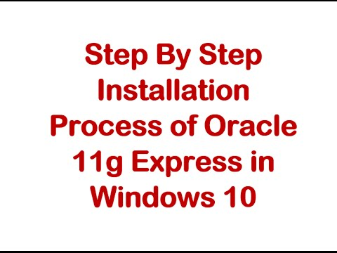 Oracle 11g Express Installation In Windows 10