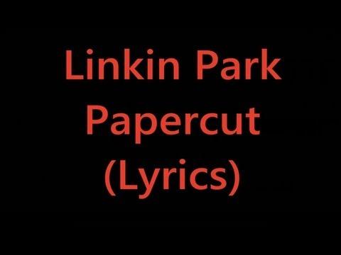 Linkin Park - Papercut (Lyrics)