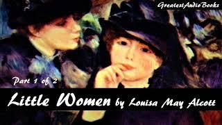 👧 LITTLE WOMEN by Louisa May Alcott Part 1 of 2 - FULL AudioBook 🎧📖   Greatest🌟AudioBooks V3