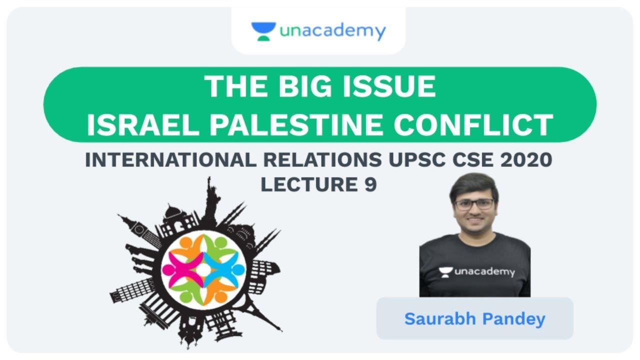 L:9 Israel-Palestine Conflict: Entire History   International Relations   UPSC CSE   Saurabh Pandey