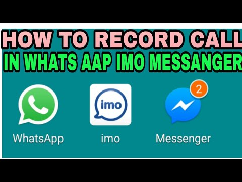 How to record whats aap call, IMO, messanger skype or viber call in android