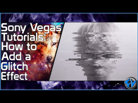 Sony Vegas Tutorial [EP.12] How To Add a Glitch Effect To Your Video.