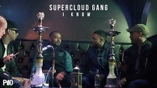 P110 - Supercloud Gang - I Know [Music Video]